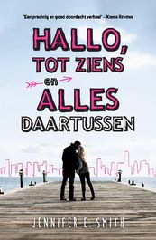 Hallo, tot ziens en alles daartussen - Jennifer E. Smith (ISBN 9789026141201)