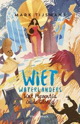 Wiet waterlanders en Sint-Preventia in de gloria (e-Book)